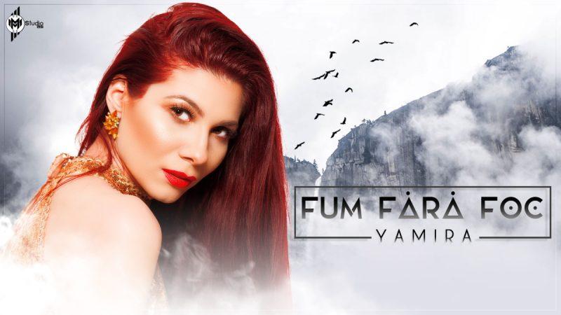"""Yamira lansează prima ei piesă în limba română: """"Fum fără foc"""""""